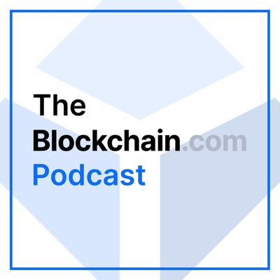 The Blockchain.com Podcast