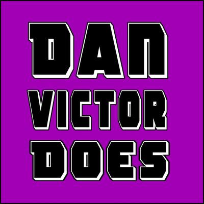 Dan Victor Does