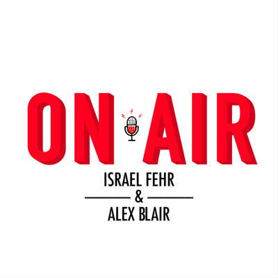On Air with Israel Fehr and Alex Blair