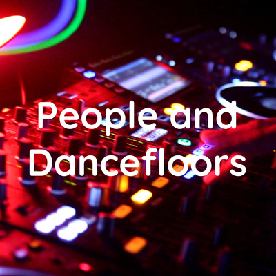 People and Dancefloors