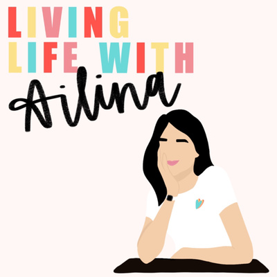 Living Life with Ailina