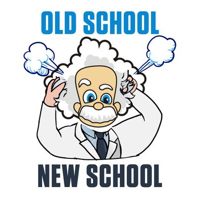 Old School / New School