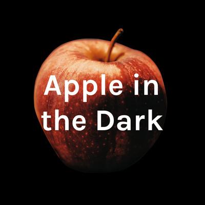 Apple in the Dark