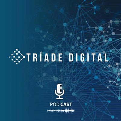 Podcast Tríade Digital