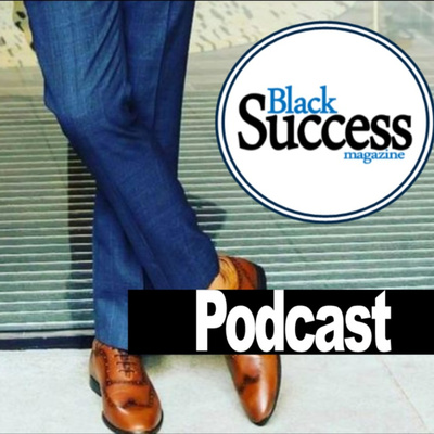Black Success Magazine Podcast