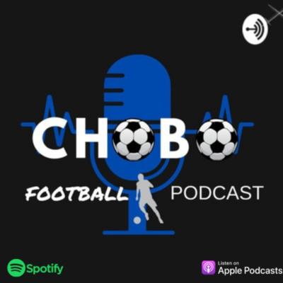Chobo Football Podcast