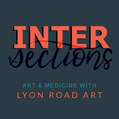 Intersections: Art and Anatomy with Lyon Road Art
