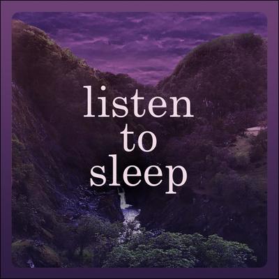 Listen To Sleep - Quiet Stories