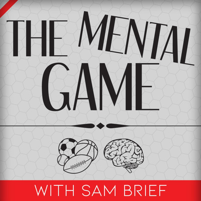 The Mental Game with Sam Brief