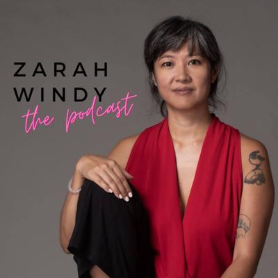 Zarah Windy, the Podcast