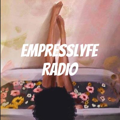 EmpressLyfe Radio