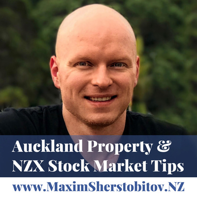 Auckland Property & NZX Stock Market Tips with MaximSherstobitov.NZ