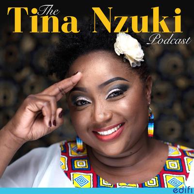 The Tina Nzuki Podcast