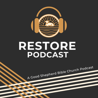 Restore GSBC Podcast