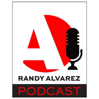 The Randy Alvarez Podcast