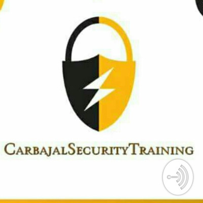 Carbajal Security Podcast