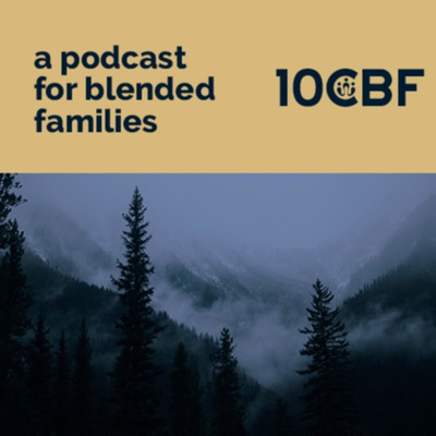 10CBF: A Podcast for Blended Families