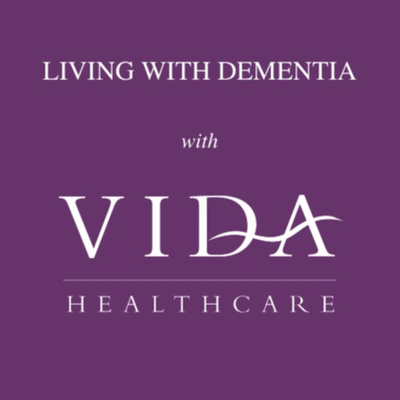 Living with dementia with Vida Healthcare