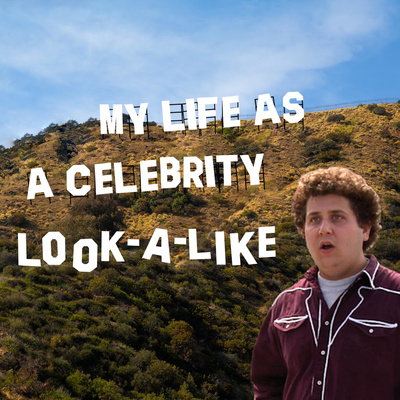 My Life as a Celebrity Look-A-Like