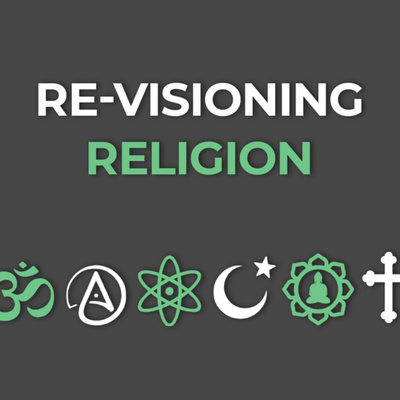Re-visioning Religion