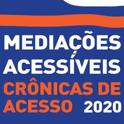 Mediações Acessíveis 2020 - Crônicas de Acesso