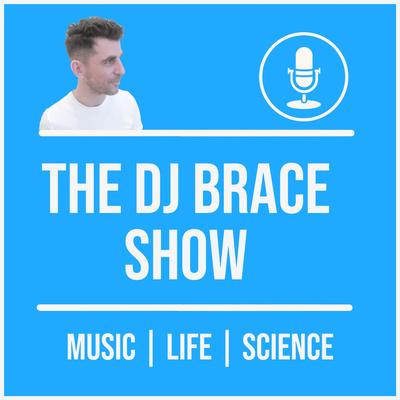 The DJ Brace Show
