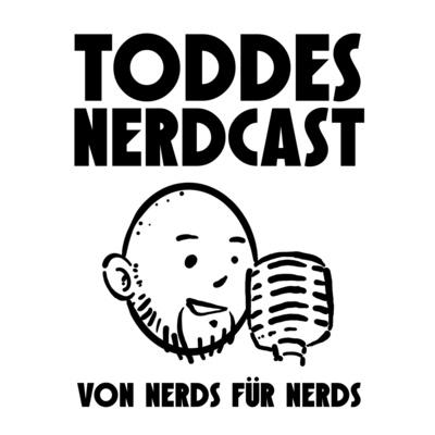 Toddes Nerdcast