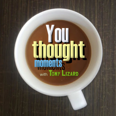 You Thought Moments with Tony Lizard