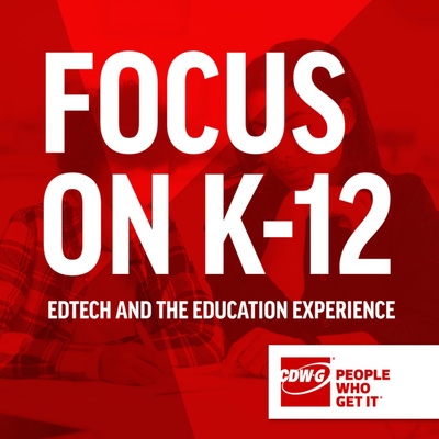 Focus on K-12: EdTech and The Education Experience
