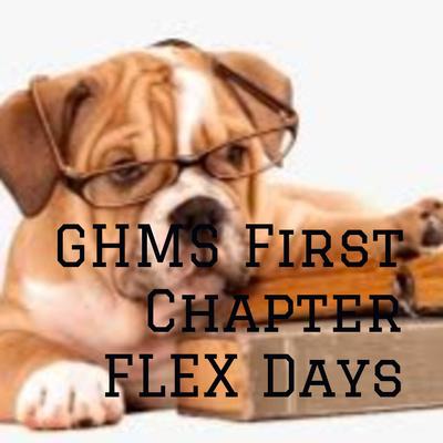 GHMS First Chapter FLEX Days