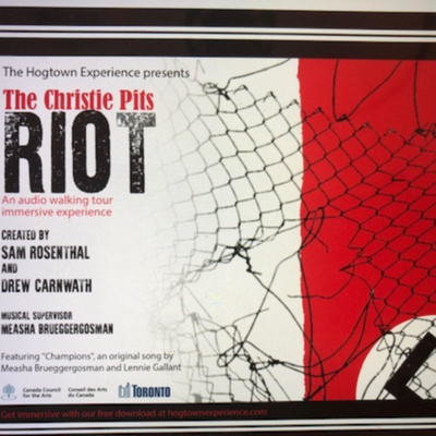 The Christie Pits Riot. Produced by The Hogtown Experience.
