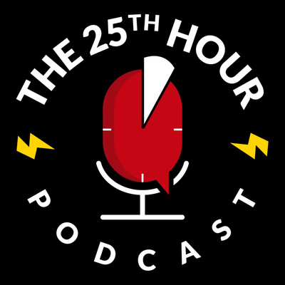the 25th hour podcast