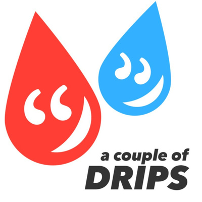 A Couple of Drips