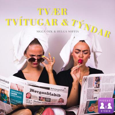 TVÆR TVÍTUGAR & TÝNDAR