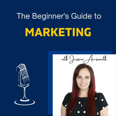 The Beginner's Guide to Marketing