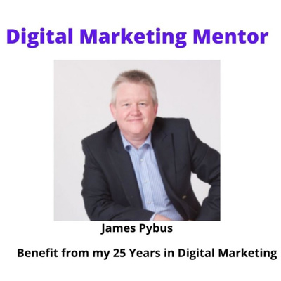 Digital Marketing Mentor - Benefit from my 25 Years in Digital Marketing