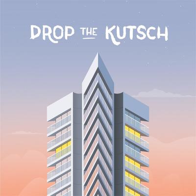 Drop the kutsch