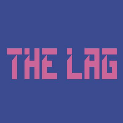 The Lag