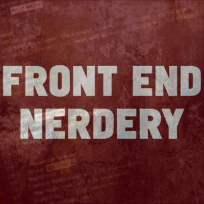 Front End Nerdery Podcast