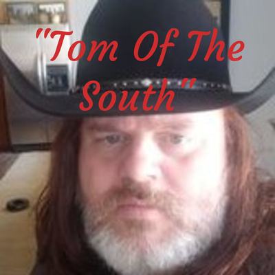 """""""Tom Of The South"""""""