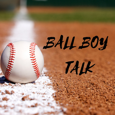 Ball Boy Talk Podcast