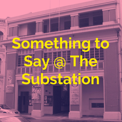 Something to Say @ The Substation