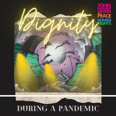 Dignity During a Pandemic: No One Left Behind