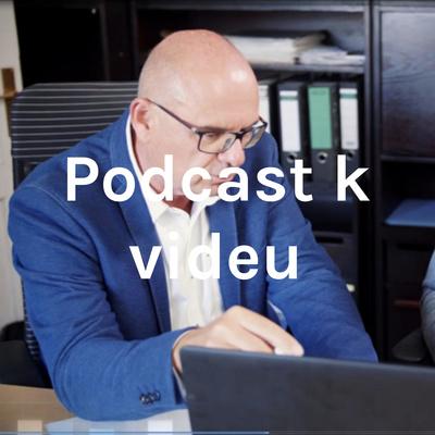Podcast k videu