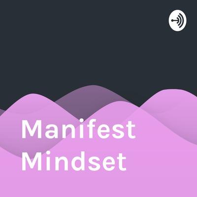 Manifest Mindset