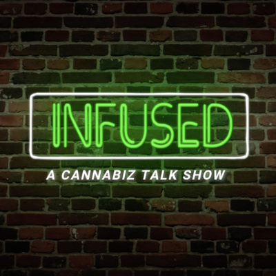 Infused: A Cannabiz Talk Show