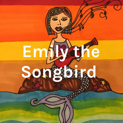 Emily the Songbird