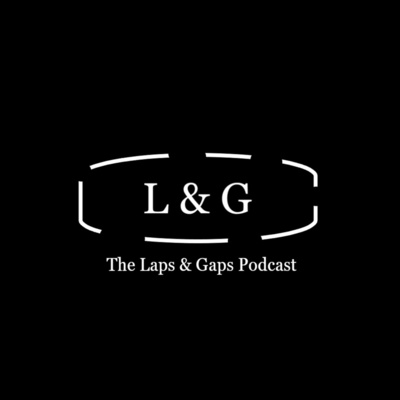 The Laps & Gaps Podcast