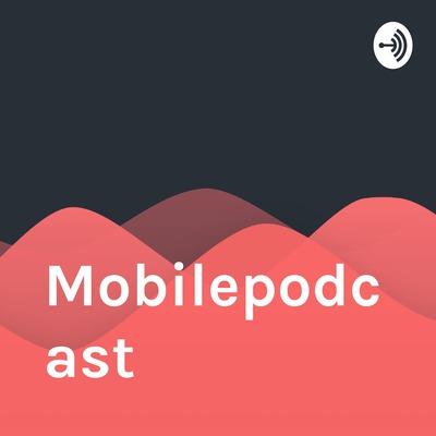 Mobilepodcast