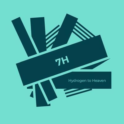 7H - Hydrogen to Heaven